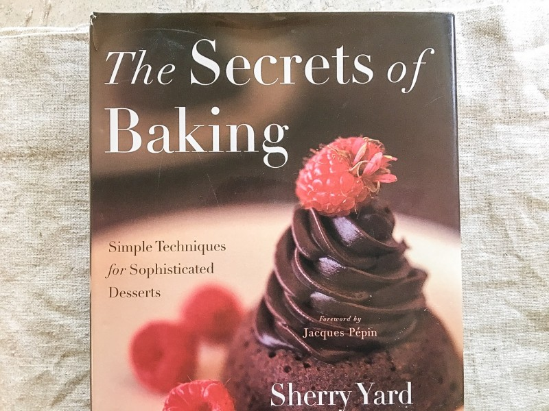 The Secrets of Baking Book Sherry Yard